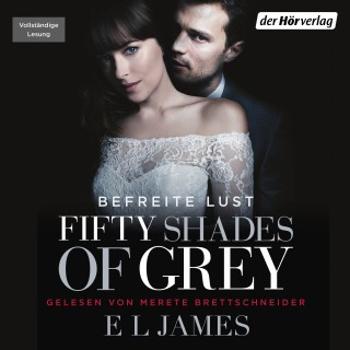 E L James: Fifty Shades of Grey. Befreite Lust