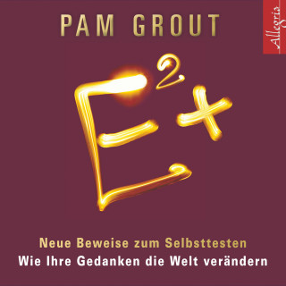 Pam Grout: E² +