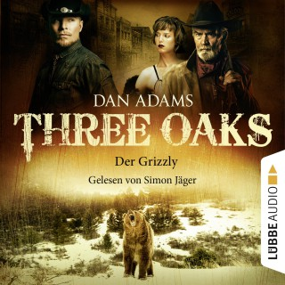 Dan Adams: Three Oaks, Folge 2: Der Grizzly