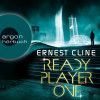 Ernest Cline: Ready Player One (Ungekürzte Lesung)