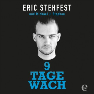 Michael J. Stephan, Eric Stehfest: 9 Tage wach