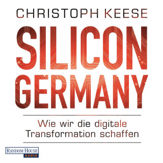 Christoph Keese: Silicon Germany
