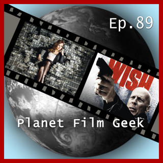 Colin Langley, Johannes Schmidt: Planet Film Geek, PFG Episode 89: Molly's Game, Death Wish