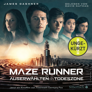 James Dashner: Maze Runner: Die Auserwählten - In der Todeszone