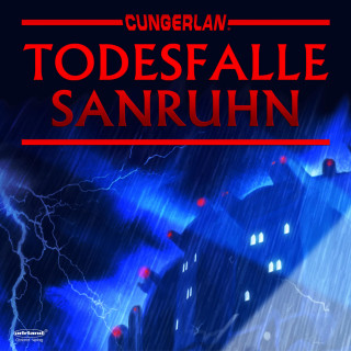 Jerry Marcs, Frank-Michael Rost: Cungerlan: Todesfalle Sanruhn
