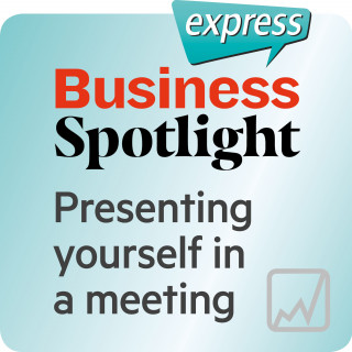Ken Taylor: Business Spotlight express – Presenting yourself in a meeting