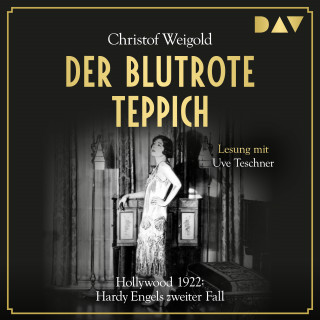 Christof Weigold: Der blutrote Teppich. Hollywood 1922: Hardy Engels zweiter Fall