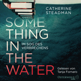 Catherine Steadman: Something in the Water – Im Sog des Verbrechens