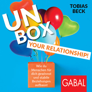Tobias Beck: Unbox your Relationship!