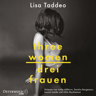 Lisa Taddeo: Three Women – Drei Frauen
