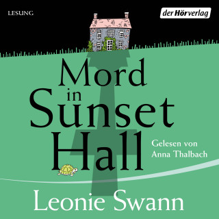 Leonie Swann: Mord in Sunset Hall