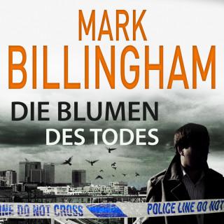 Mark Billingham: Die Blumen des Todes