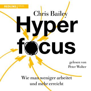 Chris Bailey: Hyperfocus
