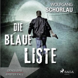 Wolfgang Schorlau: Die blaue Liste - Denglers erster Fall