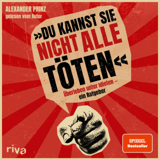 """Alexander Prinz: """"Du kannst sie nicht alle töten"""""""