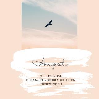 Institut für Hypnotherapie, Netzwerk Hypnose: Mit Hypnose die Angst vor Krankheiten überwinden