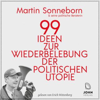 Martin Sonneborn: 99 Ideen zur Wiederbelebung der politischen Utopie: Das kommunistische Manifest