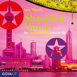 Nury Vittachi: Shanghai Dinner - Der Fengshui-Detektiv rettet die Welt