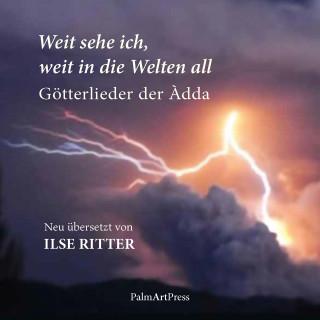 Ilse Ritter: Weit sehe ich, weit in die Welten all
