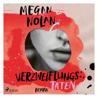 Megan Nolan: Verzweiflungstaten