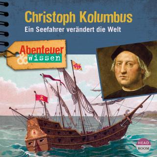 Thomas von Steinaecker: Abenteuer & Wissen - Christoph Kolumbus