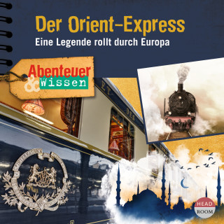 Daniela Wakonigg: Abenteuer & Wissen - Der Orient-Express