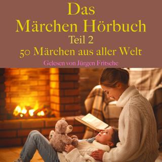 Hans Christian Andersen, Gebrüder Grimm: Das Märchen Hörbuch Teil 2