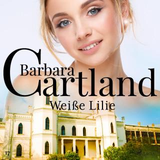 Barbara Cartland: Weiße Lilie (Die zeitlose Romansammlung von Barbara Cartland 17)