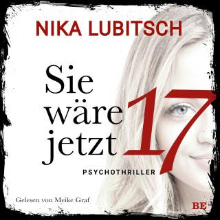 Nika Lubitsch: Sie wäre jetzt 17