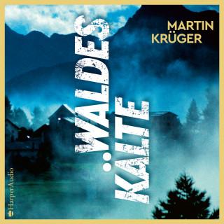 Martin Krüger: Waldeskälte (ungekürzt)