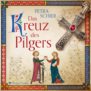 Petra Schier: Das Kreuz des Pilgers (ungekürzt)