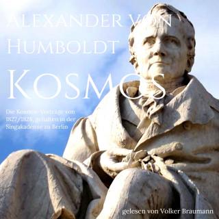 Alexander von Humboldt: Die Kosmos-Vorträge von 1827/1828