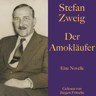 Stefan Zweig: Stefan Zweig: Der Amokläufer