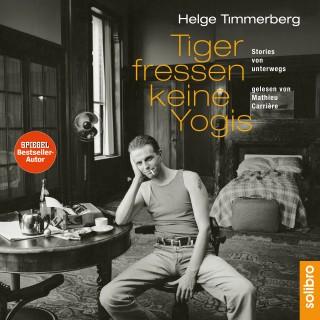 Helge Timmerberg: Tiger fressen keine Yogis