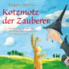 Brigitte Werner: Kotzmotz der Zauberer