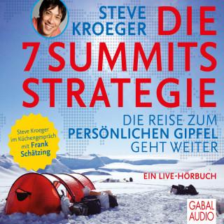 Steve Kroeger: Die 7 Summits Strategie