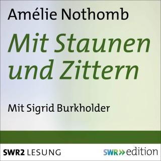 Amélie Nothomb: Mit Staunen und Zittern