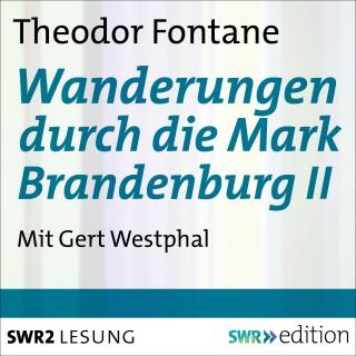 Theodor Fontane: Wanderungen durch die Mark Brandenburg II