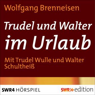 Wolfgang Brenneisen: Trudel und Walter im Urlaub