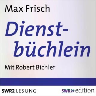 Max Frisch: Dienstbüchlein