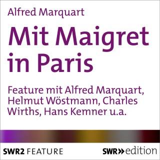 Alfred Marquart: Mit Maigret in Paris