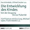 Ulfried Geuter, Falk Fischer, Eva Schindele: Die Entwicklung des Kindes