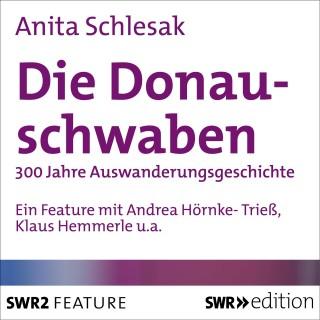 Anita Schlesak: Die Donauschwaben