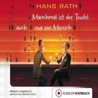 Hans Rath: Manchmal ist der Teufel auch nur ein Mensch