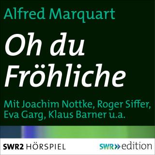 Alfred Marquart: Oh du fröhliche