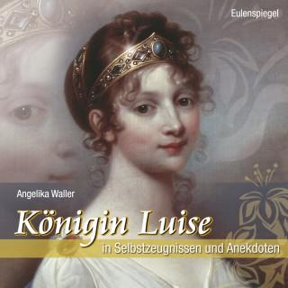 Angelika Waller: Königin Luise