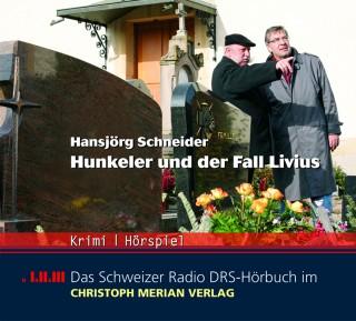 Hansjörg Schneider: Hunkeler und der Fall Livius