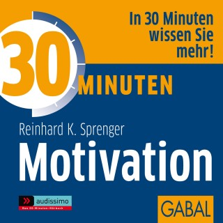 Reinhard K. Sprenger: 30 Minuten Motivation