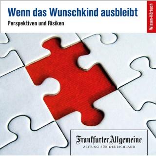 Frankfurter Allgemeine Archiv: Wenn das Wunschkind ausbleibt