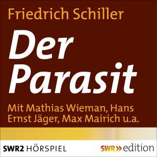 Friedrich Schiller: Der Parasit oder Die Kunst sein Glück zu machen
